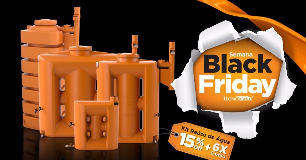 Semana Black Friday Kits Reúso de Água Tecnotri